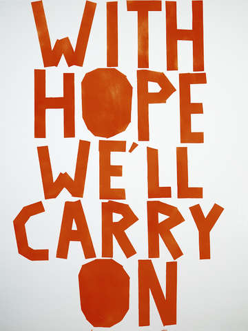 With hope well carry on