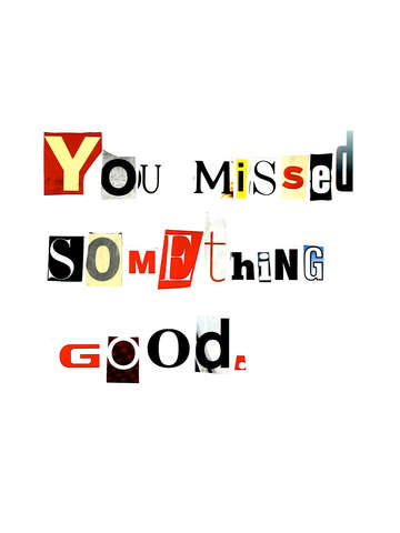You missed something good
