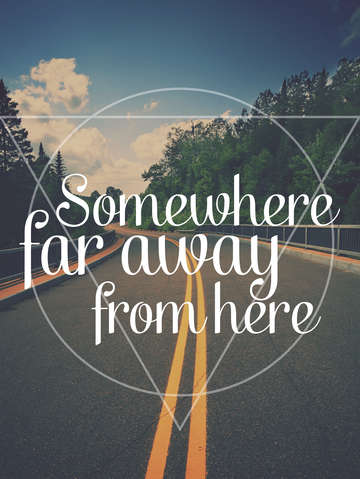 Somewhere far away from here