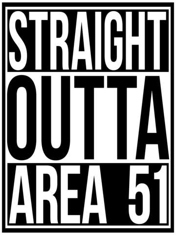 Straight outta area 51